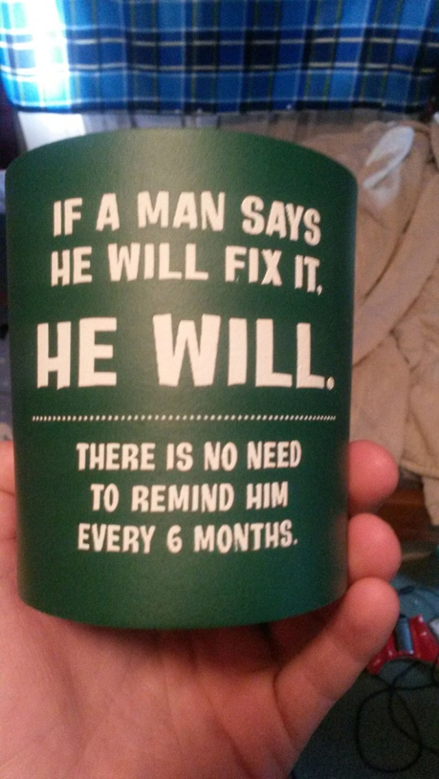 if a man says he will fix it, he will.jpg