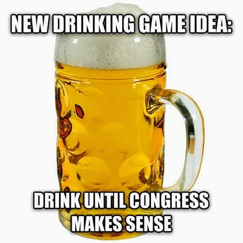 drink until congress makes sense.jpg