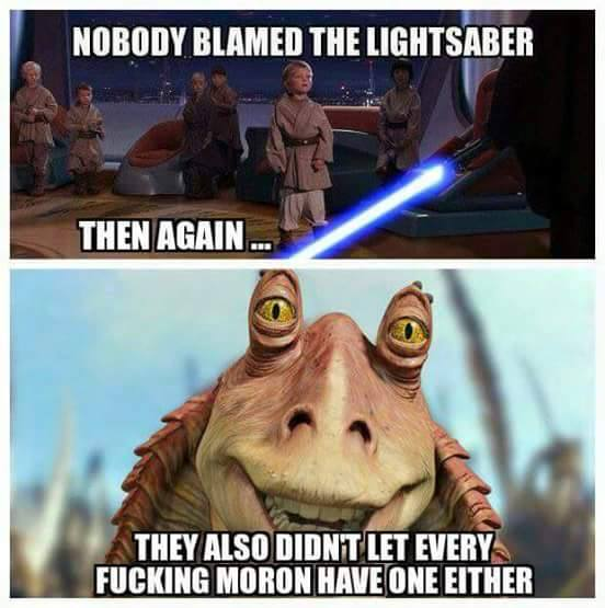 Nobody blamed the lightsaber.jpg