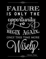 Failure Is Only The Opportunity To Begin Again.jpg