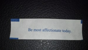 Be most affectionate today.