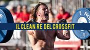Il Clean nel CrossFit - Re di tutti gli esercizi - Leggi la Guida
