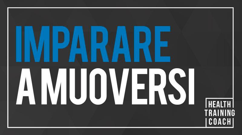 Imparare a muoversi