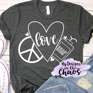Download Free Peace Love and Soap SVG File - My Designs In the Chaos