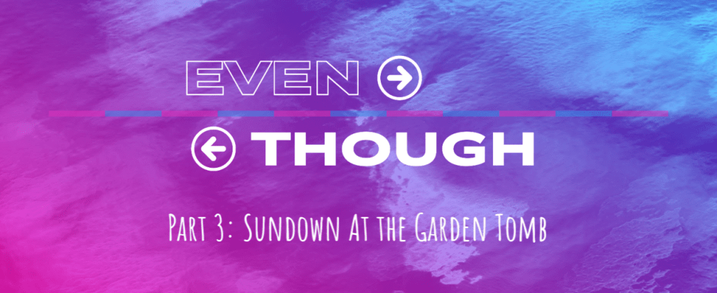 EVEN THOUGH, Part 3: Going Deeper Questions – Destiny Foursquare Church