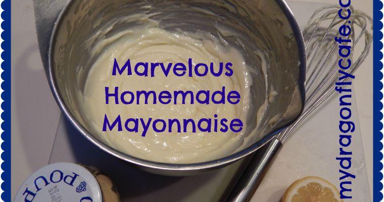 Marvelous Homemade Mayonnaise