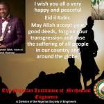NIMechE FELICITATE WITH NIGERIAN MUSLIM UMMAH ON EID'L KABIR CELEBRATION