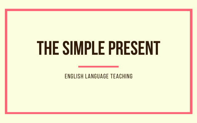 How to teach the simple present