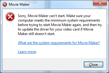 Sorry, Movie Maker can't start. Make sure your computer meets the minimum system requirements before trying to start Movie maker again, and then try to update the driver for your video card if Movie maker still doesn't start