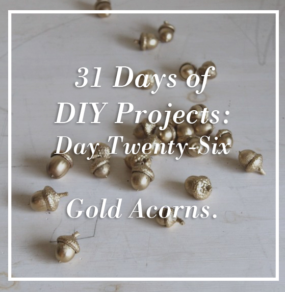 DIY Gold Acorns | 31 Days of DIY | #myfairolinda