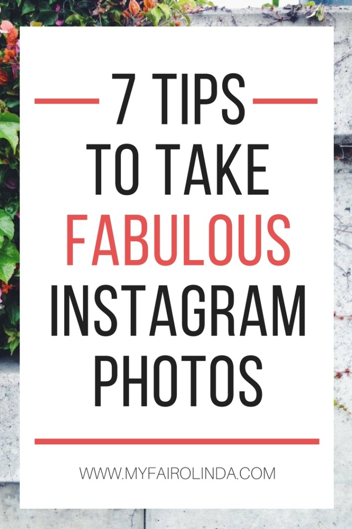 Use these 7 Killer Tips to Take Fabulous Instagram Photos