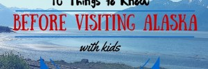 alaska 10 things to know before visiting my family guide