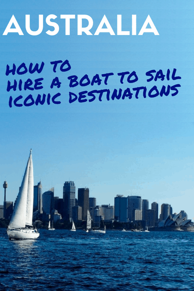 Australia how to hire a boat to sail iconic destinations - Sydney