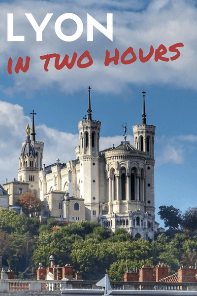 Visit Lyon in two hours