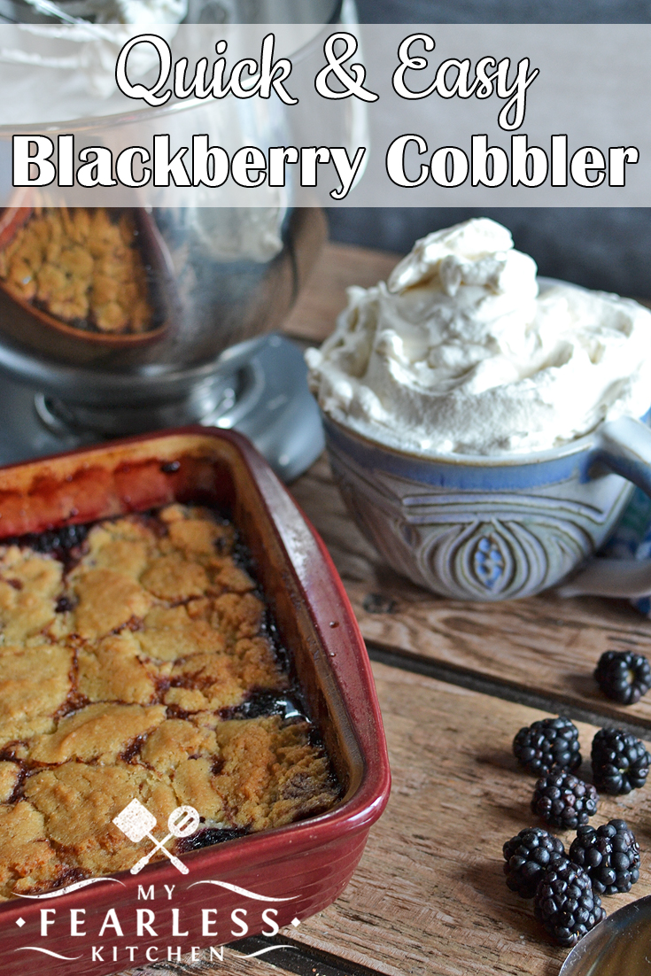 Quick & Easy Blackberry Cobbler from My Fearless Kitchen. This Quick and Easy Blackberry Cobbler is a family-favorite recipe. We make it as soon as we can get fresh blackberries, and just can't get enough! #blackberry #cobbler #easyrecipes