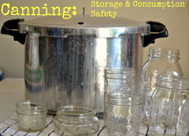 Canning: Storage and Consumption Safety. Follow these steps to ensure that your home canned foods are safe to eat after they have been stored.