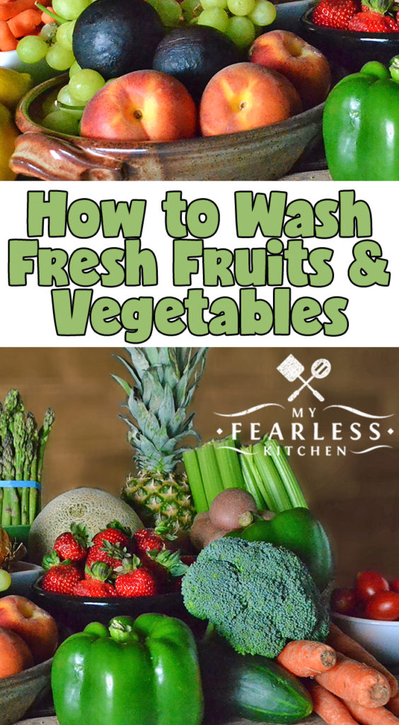 How to Wash Fresh Fruits & Vegetables from My Fearless Kitchen. No matter where you buy your produce or how it is grown, all fruits and vegetables should be washed before you eat them. Get our best tips for all your fruits & veggies. #fruits #vegetables #foodsafety #kitchentips