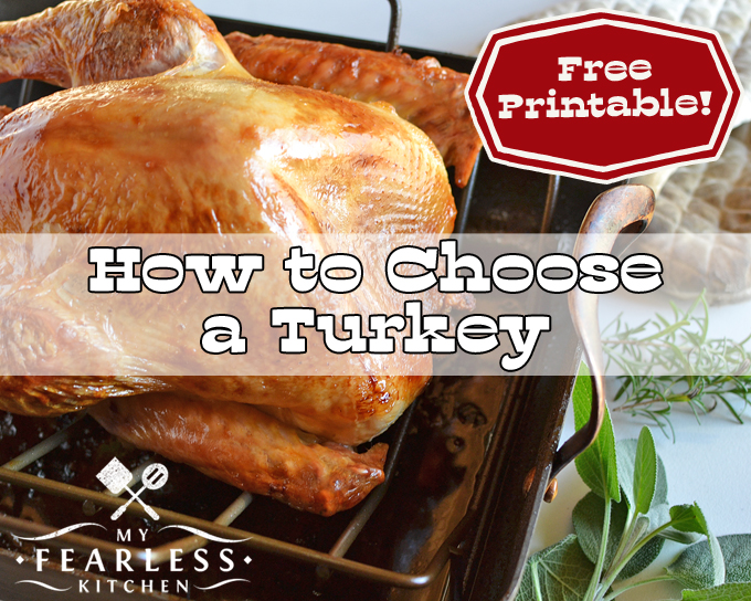 How to Choose a Turkey from My Fearless Kitchen. Do you know how to choose a turkey? Don't get overwhelmed at the grocery store. Answer these easy questions, and you'll choose the right turkey every time!