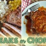 Steaks or Chops?