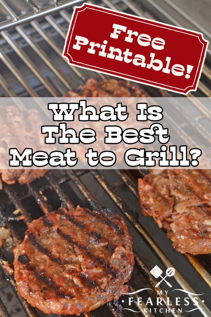 What is the Best Meat to Grill? from My Fearless Kitchen. Do you get bored with the same old meals on the grill? There are so many different options - check out the best meat to grill, try some great recipes, and choose a new favorite! Plus, download your free printable cheat sheet to keep handy in your kitchen! #kitchentips #cookingtips #printable #kitchenprintable
