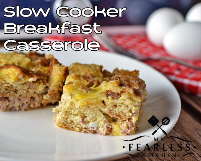 Slow cooker breakfast casserole my fearless kitchen for Slow cooker breakfast recipes for two