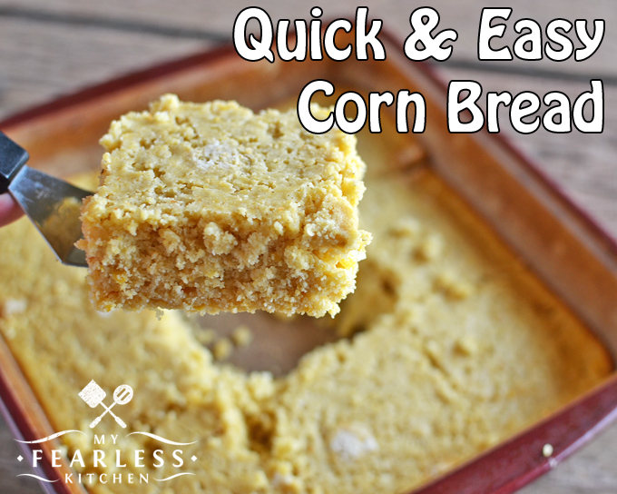 Quick & Easy Corn Bread from My Fearless Kitchen. Are you looking for the perfect side dish to go along with soup and chili? Whip up this Quick & Easy Corn Bread and everybody will love it!
