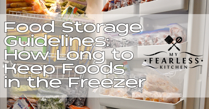 How Long to Keep Foods in the Freezer from My Fearless Kitchen. Do you know how long you can keep food in your freezer? These food storage guidelines will help keep your food fresh.