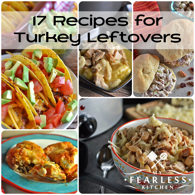 17 Recipes for Turkey Leftovers - My Fearless Kitchen