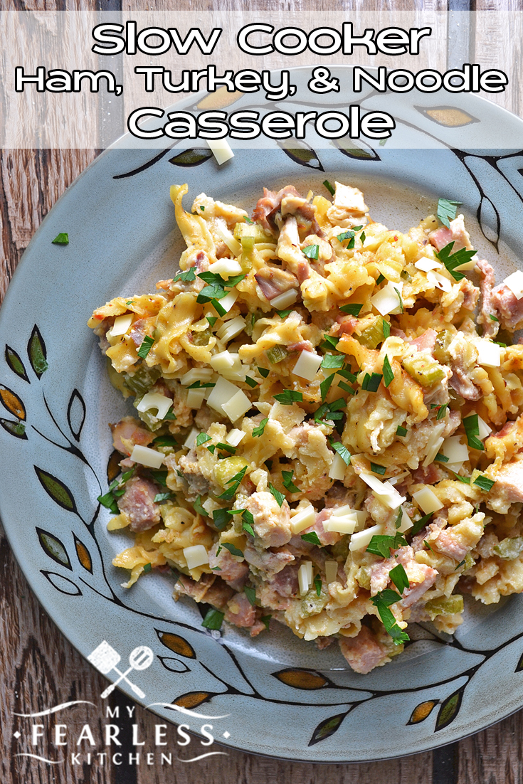 Turkey Ham Leftover Recipes Slow Cooker Ham Turkey And Noodle Casserole My Fearless Kitchen