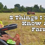 5 Things I Didn't Know About Farm Life