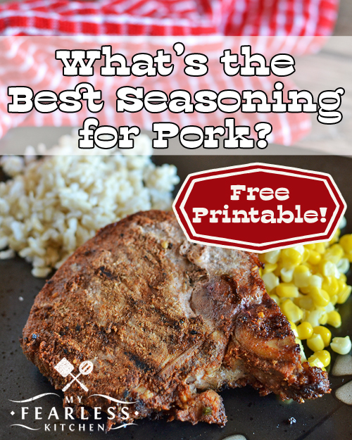 What's the Best Seasoning for Pork? from My Fearless Kitchen. Have you ever wondered what spices to use with pork? Find out the best seasoning for pork, and get a printable cheat sheet to keep in your kitchen!