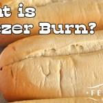 What is Freezer Burn?