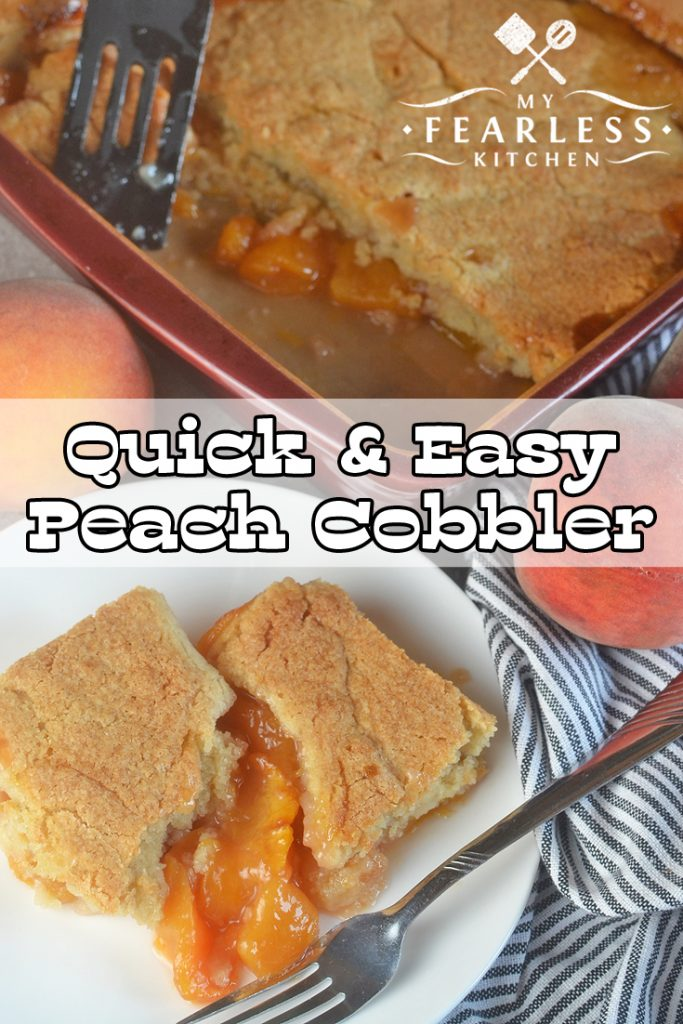 Quick & Easy Peach Cobbler from My Fearless Kitchen. Love peaches? You'll love this Quick & Easy Peach Cobbler! It's so fast and simple to put together, you'll want to make it all the time! #cobbler #peach #dessert