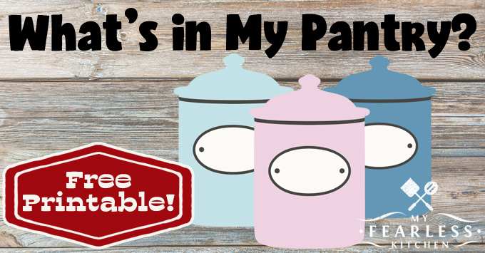 What's in My Pantry? from My Fearless Kitchen. Grab this free printable inventory sheet and never run out of your pantry staples again!