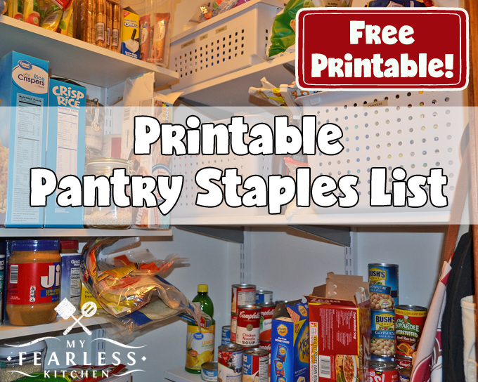 Printable Pantry Staples List from My Fearless Kitchen. With a well-stocked pantry, planning and cooking meals is so much easier! Take the stress out of your mealtimes with a free printable list of pantry staples.