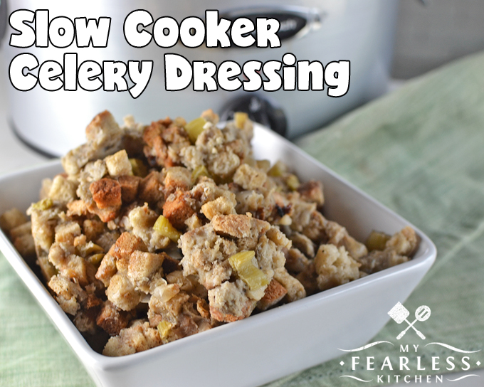 Slow Cooker Celery Dressing from My Fearless Kitchen. Don't skimp on the side dishes just because your oven is tied up with the main course! This Slow Cooker Celery Dressing is the perfect thing to go with any meal!