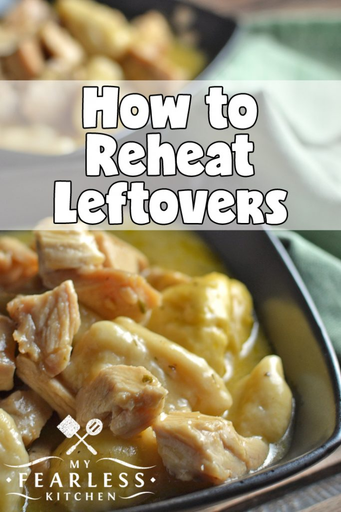 How to Reheat Leftovers from My Fearless Kitchen. Got leftovers? Aren't you lucky! How are you going to heat them up? Get these simple tips to reheat leftovers safely and keep them moist and delicious. #leftovers #kitchentips #holiday