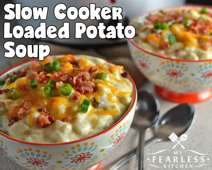 Slow Cooker Loaded Potato Soup from My Fearless Kitchen. Give this recipe for Slow Cooker Loaded Potato Soup a try for the next super-cold day. It's a great hearty soup to wrap up a day of playing out in the snow.