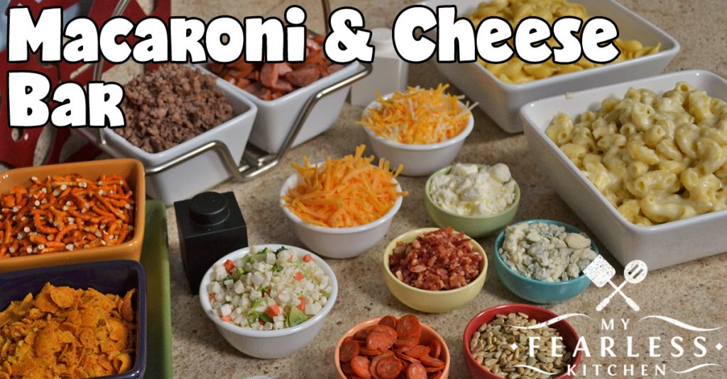 Macaroni & Cheese Bar - My Fearless Kitchen