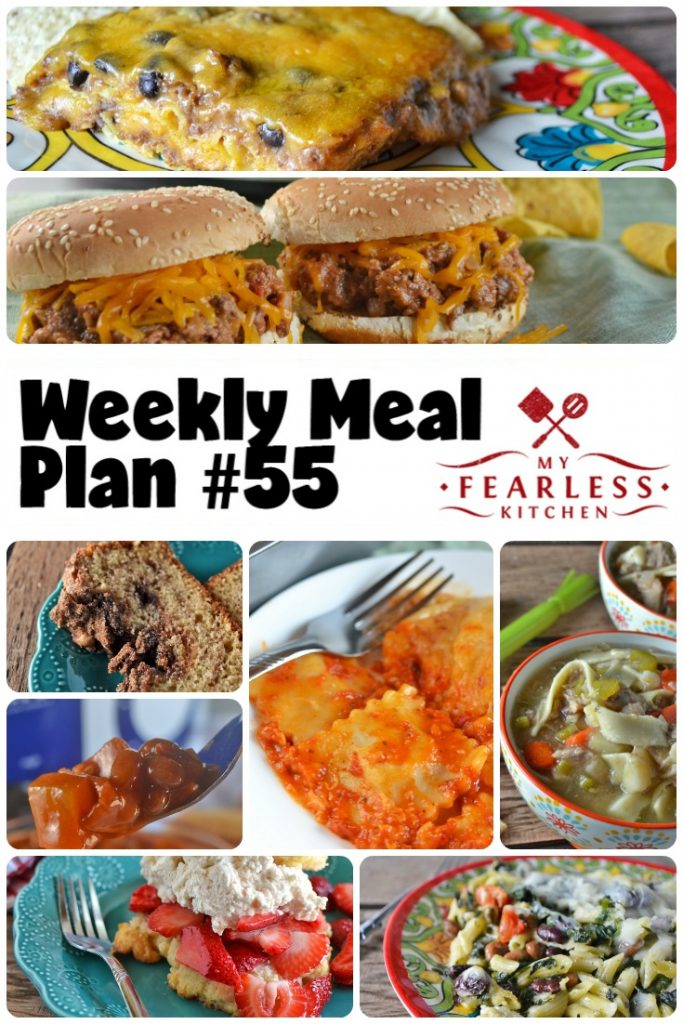 Weekly Meal Plan #55 from My Fearless Kitchen. This week's meal plan includesEasy Cinnamon Bread, Baked Pasta e Fagioli, Enchilada Casserole, Slow Cooker Tex-Mex Sloppy Joes, Lazy Lasagna, Easy Homemade Chicken Soup, Slow Cooker Pineapple-Bacon Baked Beans, and Strawberry Shortcake.