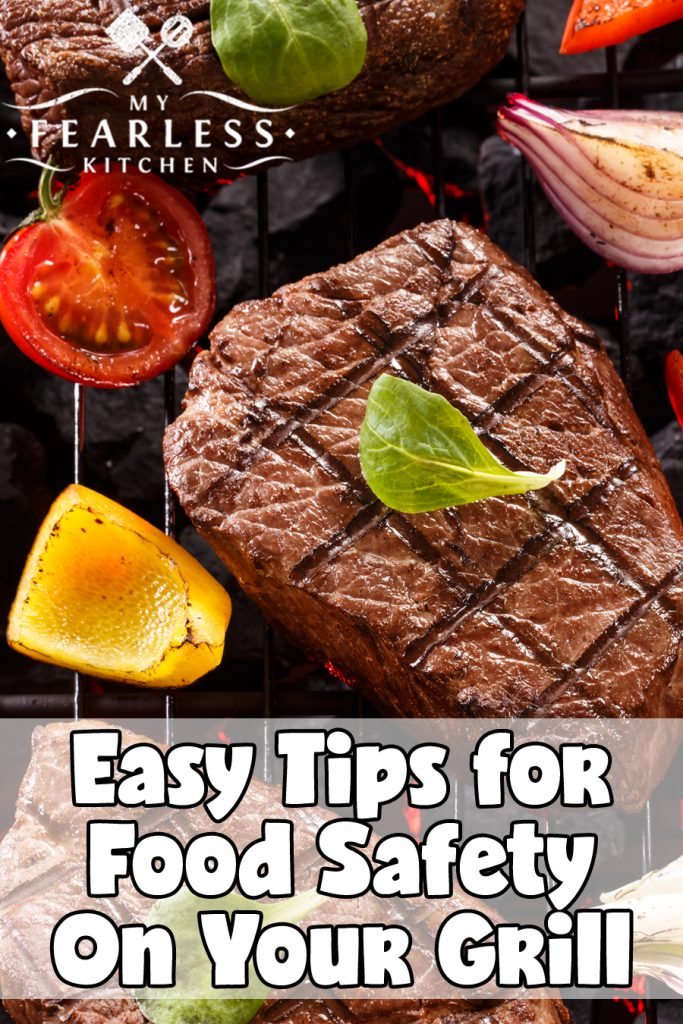 Easy Tips for Food Safety on Your Grill from My Fearless Kitchen. We all love our grills! Whether you grill all year long in the rain, snow, and wind or you only get your grill out in the beautiful warm weather, there are a few things you need to pay attention to so your food and families stay safe. Get our easy tips for grilling food safety here! #grilling #foodsafety #summer #kitchentips #kitchenhacks