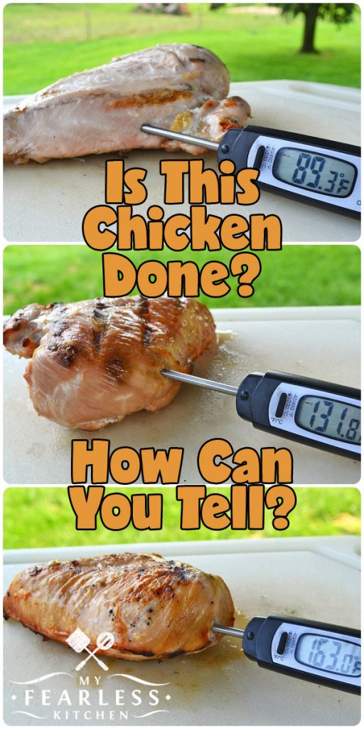 Is This Chicken Done? from My Fearless Kitchen. Using a meat thermometer is the only way to know if your chicken is fully cooked. Even if it looks cooked all the way through, it might not be! #chicken #chickenbreasts #cookingtips #kitchentips