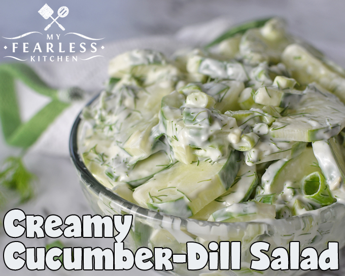 Creamy Cucumber-Dill Salad from My Fearless Kitchen. This simple, 4-ingredient recipe is perfect for garden-fresh cucumbers! Or make thisCreamy Cucumber-Dill Salad in any season for the fresh taste of summer anytime!