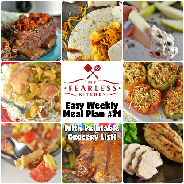 Easy Weekly Meal Plan #71 from My Fearless Kitchen. This week's meal plan includes Freezer-Friendly Breakfast Burritos, Slow Cooker Hawaiian Chicken, Peach-Glazed Pork Chops, Basic Grilled Chicken, Slow Cooker Sausage-Stuffed Peppers, Slow Cooked Short Ribs, BLT Pasta Salad, and Chocolate Chip Fruit Dip.
