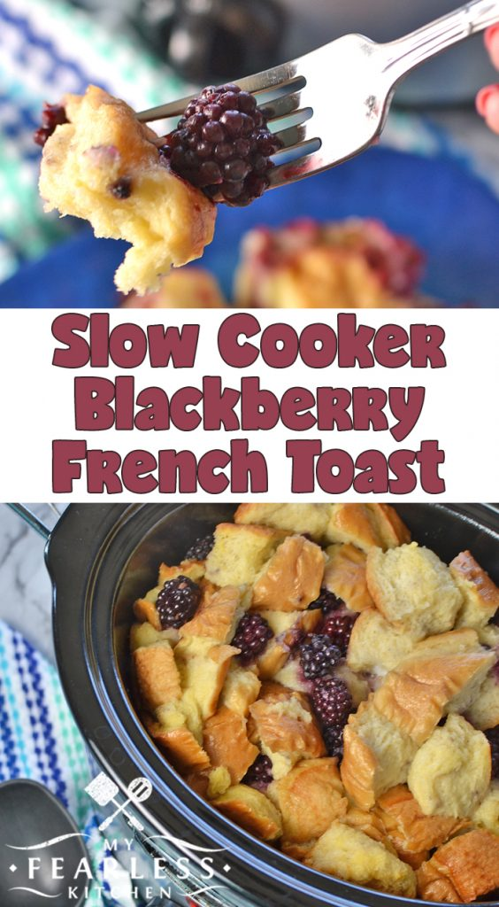 Slow Cooker Blackberry French Toast from My Fearless Kitchen. Get your day off to a bright start with this simple Slow Cooker Blackberry French Toast. It's delicious with fresh or frozen blackberries, so enjoy it any time! #slowcooker #crockpot #blackberryrecipes #frenchtoast #breakfastrecipes #easyrecipes