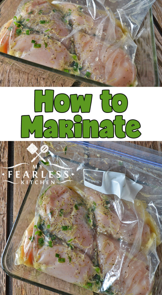 How to Marinate from My Fearless Kitchen. Using a marinade is an easy way to give your meal a boost of flavor. Find out how a marinade works, and how to keep your food safe while it's marinating. #marinate #marinade #kitchentips