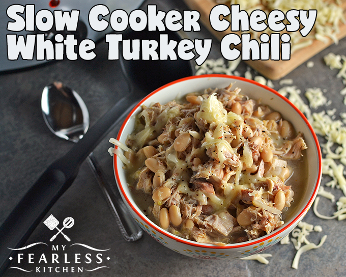 Slow Cooker Cheesy White Turkey Chili from My Fearless Kitchen