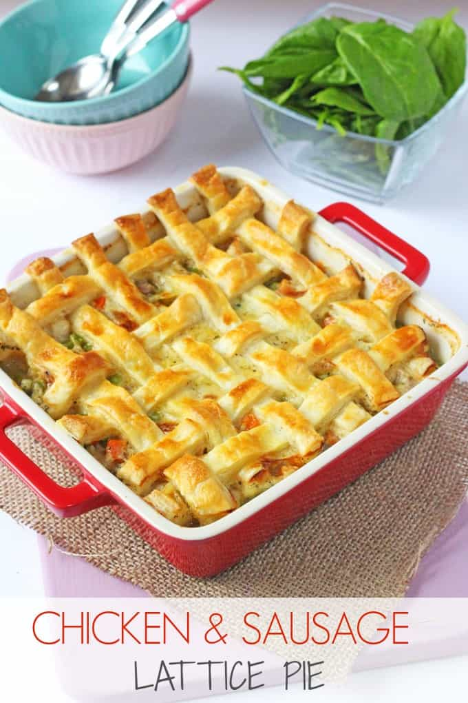 A super easy mid week meal idea that's so warming and comforting; Cheesy Chicken & Sausage Pie with a lattice puff pastry crust.   My Fussy Eater blog