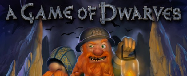 A Game of Dwarves (PC) Review A Game of Dwarves (PC) Review GameofDwa