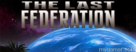 The Last Federation Review The Last Federation Review The Last Federation banner